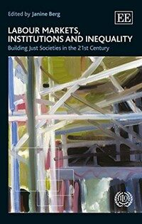 Labour markets, institutions and inequality : building just societies in the 21st century