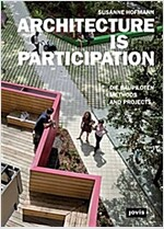 Architecture Is Participation: Die Baapiloten: Methods and Projects (Paperback)