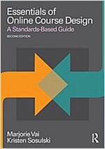 Essentials of Online Course Design : A Standards-Based Guide (Paperback, 2 New edition)