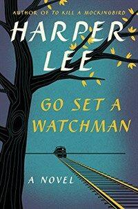 Go Set a Watchman (Hardcover, Deckle Edge)