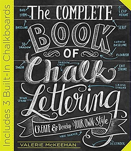 The Complete Book of Chalk Lettering: Create and Develop Your Own Style (Hardcover)
