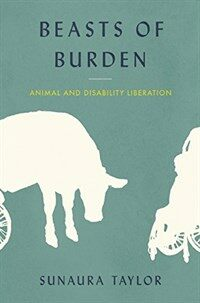 Beasts of Burden: Animal and Disability Liberation (Hardcover)