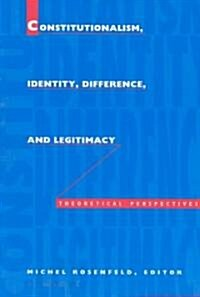 Constitutionalism, Identity, Difference, and Legitimacy: Theoretical Perspectives (Paperback)
