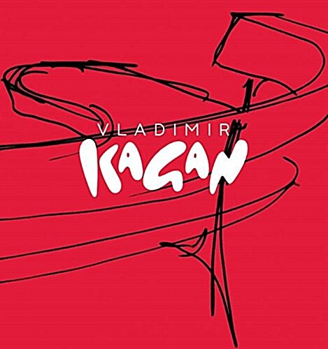 Vladimir Kagan: A Lifetime of Avant-Garde Design (Hardcover, Revised)