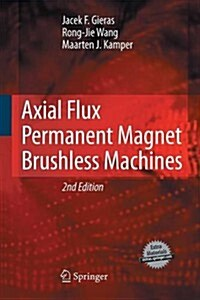 Axial Flux Permanent Magnet Brushless Machines (Paperback, 2, 2008)