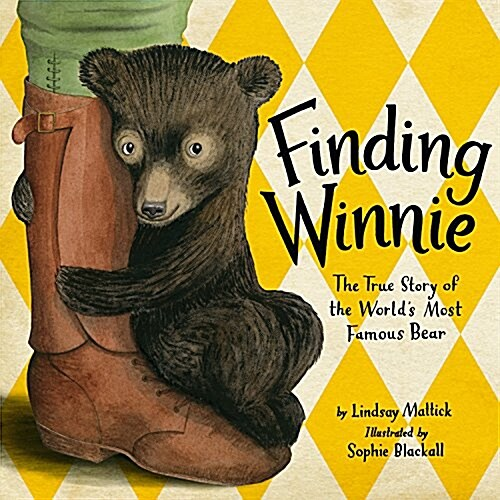 Finding Winnie: The True Story of the Worlds Most Famous Bear (Hardcover)