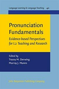 Pronunciation fundamentals : evidence-based perspectives for L2 teaching and research