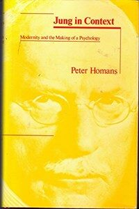 Jung in Context : modernity and the making of a psychology