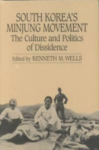 South Korea's minjung movement: the culture and politics of dissidence