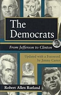 The Democrats Democrats Democrats: From Jefferson to Clinton from Jefferson to Clinton from Jefferson to Clinton (Paperback, Updated)