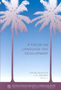 A focus on language test development : expanding the language proficiency construct across a variety of tests