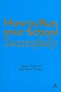 How To Run Your School Successfully (Paperback)