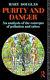Purity and Danger: An Analysis of Concepts of Pollution and Taboo (Paperback, Reprint)