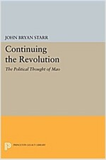 Continuing the Revolution: The Political Thought of Mao (Paperback)