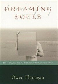 Dreaming souls: sleep, dreams, and the evolution of the conscious mind