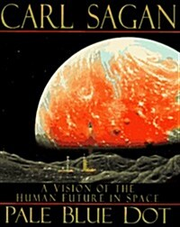 Pale Blue Dot: A Vision of the Human Future in Space (Hardcover, 1)