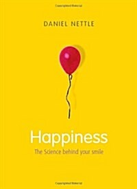 Happiness: The Science behind Your Smile (Hardcover, 1)