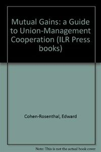 Mutual gains : a guide to union-management cooperation 2nd ed., rev
