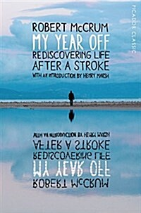 My Year Off : Rediscovering Life After a Stroke (Paperback, Main Market Ed.)