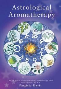 Astrological Aromatherapy (Paperback)