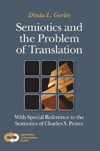 Semiotics and the problem of translation : with special reference to the semiotics of Charles S. Peirce