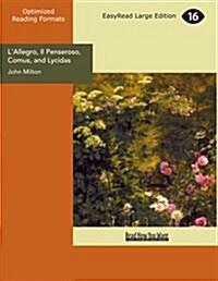 Lallegro, Il Penseroso, Comus, and Lycidas (Paperback, Large Print)