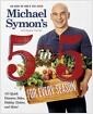 [중고] Michael Symon's 5 in 5 for Every Season: 165 Quick Dinners, Sides, Holiday Dishes, and More (Paperback)