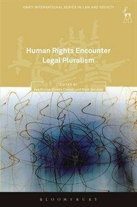 Human rights encounter legal pluralism : normative and empirical approaches