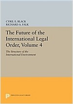 The Future of the International Legal Order, Volume 4: The Structure of the International Environment (Paperback)