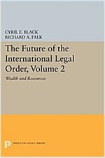 The Future of the International Legal Order, Volume 2: Wealth and Resources (Paperback)