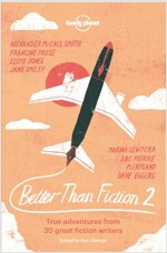 Better Than Fiction 2: True Adventures from 30 Great Fiction Writers (Paperback)