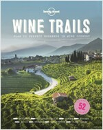 Wine Trails: 52 Perfect Weekends in Wine Country (Hardcover)