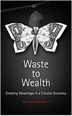 Waste to Wealth : The Circular Economy Advantage (Hardcover)