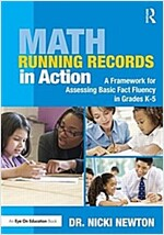 Math Running Records in Action : A Framework for Assessing Basic Fact Fluency in Grades K-5 (Paperback)