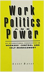 Work, Politics, and Power: An International Perspective on Workers' Control and Self-Management (Paperback)