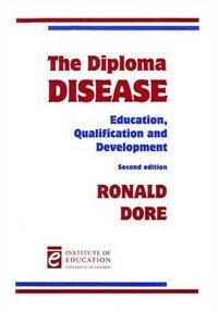 The diploma disease : education, qualification and development 2nd ed