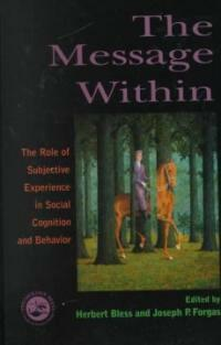 The message within: the role of subjective experience in social cognition and behavior