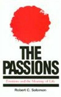 The passions : emotions and the meaning of life