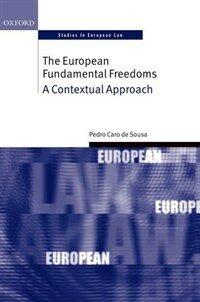 The European fundamental freedoms : a contextual approach