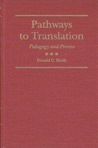 Pathways to translation : pedagogy and process