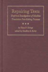 Repairing texts : empirical investigations of machine translation post-editing processes
