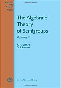 The Algebraic Theory of Semigroups (Paperback)