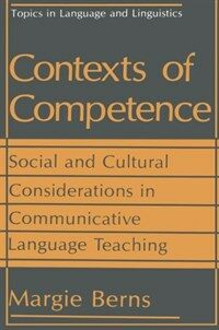 Contexts of competence : social and cultural considerations in communicative language teaching