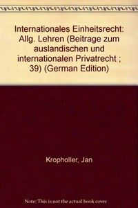 Internationales Einheitsrecht : allg. Lehren