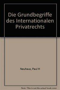 Die Grundbegriffe des internationalen Privatrechts 2., neubearb. u. erw. Aufl
