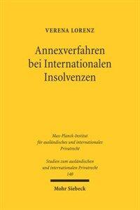 Annexverfahren bei Internationalen Involvenzen : internationale Zustandigkeitsregelung der Europäischen Insolvenzverordnung