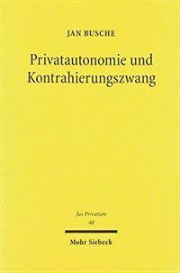 Privatautonomie und Kontrahierungszwang