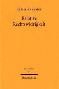Relative Rechtswidrigkeit : Systembildung und Binnendifferenzierungen im Öffentlichen Recht