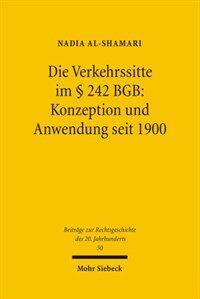 Die Verkehrssite im § 242 BGB : Konzeption und Anwendung seit 1900
