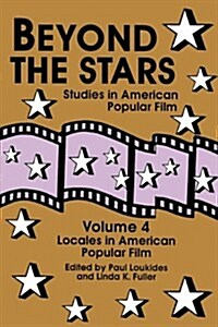 Beyond the Stars 4: Locales in American Popular Film (Paperback)
